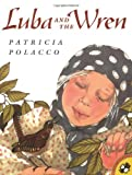 Polacco, Patricia: Luba and the Wren