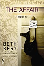 The Affair: Week 5 by Beth Kery