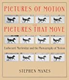 Pictures of Motion: Pictures That Move by…
