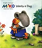 Weninger, Brigitte: Miko Wants a Dog