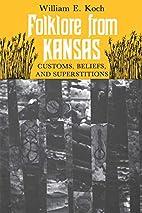 Folklore from Kansas: Customs, Beliefs,…