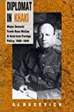 Bacevich, Andrew J.: Diplomat in Khaki: Major General Frank Ross McCoy and American Foreign Policy, 1898-1949