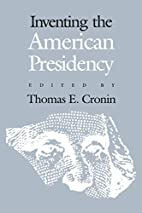 Inventing the American Presidency (Studies…