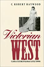 Victorian West: Class and Culture in Kansas…