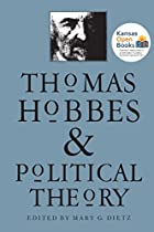 Thomas Hobbes and Political Theory by Mary…