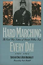 Hard Marching Every Day: The Civil War…