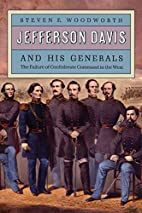 Jefferson Davis and His Generals: The…