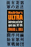 Drea, Edward J.: Macarthur&#39;s Ultra: Codebreaking and the War Against Japan, 1942-1945