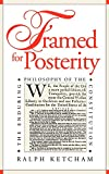 Ketcham, Ralph: Framed for Posterity: The Enduring Philosophy of the Constitution