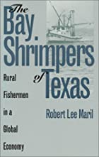 The Bay Shrimpers of Texas: Rural Fishermen&hellip;