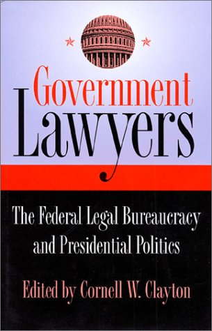 government-lawyers-the-federal-legal-bureaucracy-and-presidential-politics