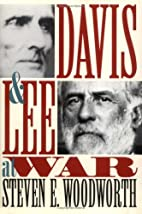 Davis and Lee at War by Steven E. Woodworth