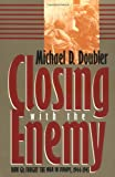 Doubler, Michael D.: Closing With the Enemy: How Gis Fought the War in Europe, 1944-1945