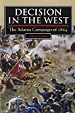 Castel, Albert E.: Decision in the West: The Atlanta Campaign of 1864