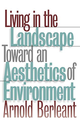 living-in-the-landscape-toward-an-aesthetics-of-environment-theories-of-contemporary-culture-18