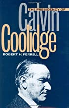 The Presidency of Calvin Coolidge by Robert…