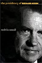 The Presidency of Richard Nixon by Melvin…