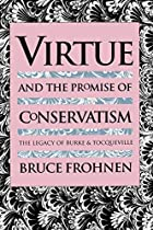 Virtue and the Promise of Conservatism: The…