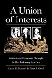 Matson, Cathy D.: A Union of Interests: Political and Economic Thought in Revolutionary America (American Political Thought (University Press of Kansas))