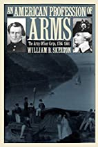 An American Profession of Arms: The Army…