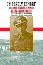 In Deadly Combat: A German Soldier's Memoir…