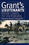 Woodworth, Steven E.: Grant's Lieutenants: From Cairo to Vicksburg