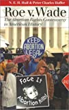 Hull, N. E. H.: Roe vs. Wade: The Abortion Rights Controversy in American History