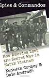 Andrade, Dale: Spies and Commandos: How America Lost the Secret War in North Vietnam