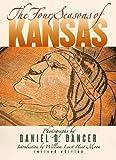 Dancer, Daniel D.: The Four Seasons of Kansas (Revised Edition)