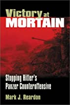 Victory at Mortain: Stopping Hitler's Panzer…