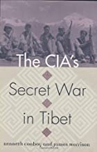 The CIA's Secret War in Tibet by Kenneth…
