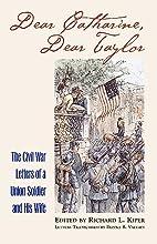 Dear Catharine, Dear Taylor: The Civil War…