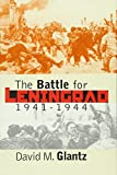 Glantz, David M.: The Battle for Leningrad, 1941-1944: 1941-1944