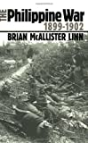 Brian McAllister Linn: The Philippine War 1899-1902