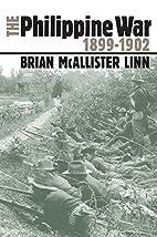 The Philippine War, 1899-1902 by Brian…