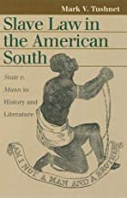 Slave Law in the American South: State V.…