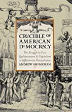 Crucible of American Democracy: The Struggle…