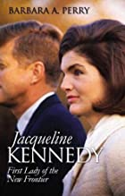 Jacqueline Kennedy: First Lady of the New…