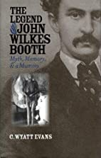 The Legend of John Wilkes Booth: Myth,…