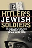 [???]: Hitler's Jewish Soldiers: The Untold Story Of Nazi Racial Laws And Men Of Jewish Descent In The German Military