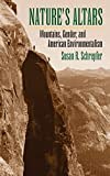 Schrepfer, Susan R.: Nature's Altars: Mountains, Gender, And American Environmentalism