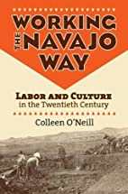 Working the Navajo Way: Labor and Culture in…