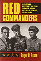 Red Commanders: A Social History of the…