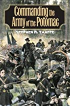 Commanding the Army of the Potomac by…