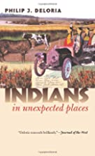 Indians in unexpected places by Philip…