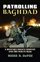 Patrolling Baghdad: A Military Police…