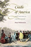 Wallenstein, Peter: Cradle of America: Four Centuries of Virginia History