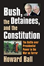 Bush, the Detainees, and the Constitution:…