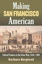 Making San Francisco American: Cultural…