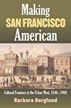 Making San Francisco American: Cultural…